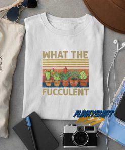 What The Fucculent Retro t shirt