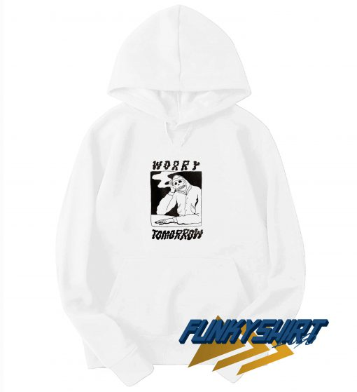Worry Tomorrow Hoodie