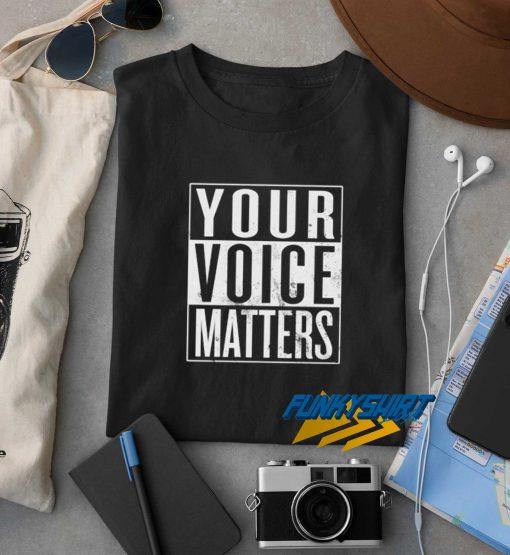 Your Voice Matters Vintage t shirt