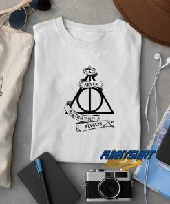 After All This Time Always t shirt