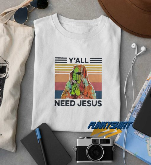 Alien Yall Need Jesus t shirt