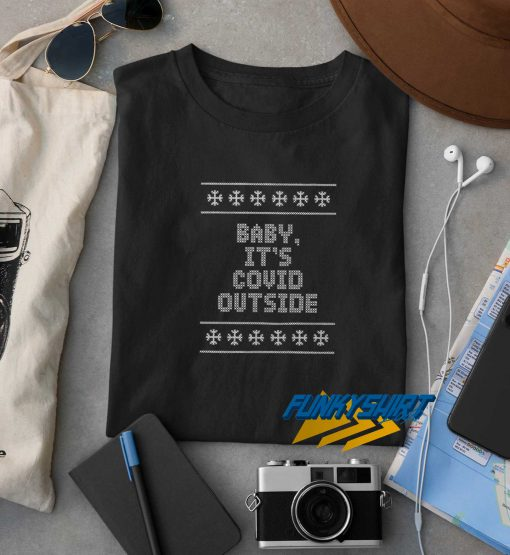 Baby Its Covid Outside Christmas t shirt