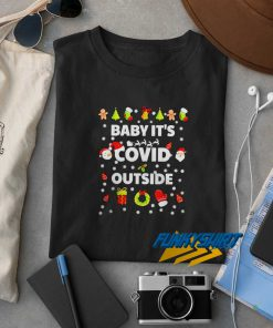 Baby Its Covid Outside Christmas New t shirt