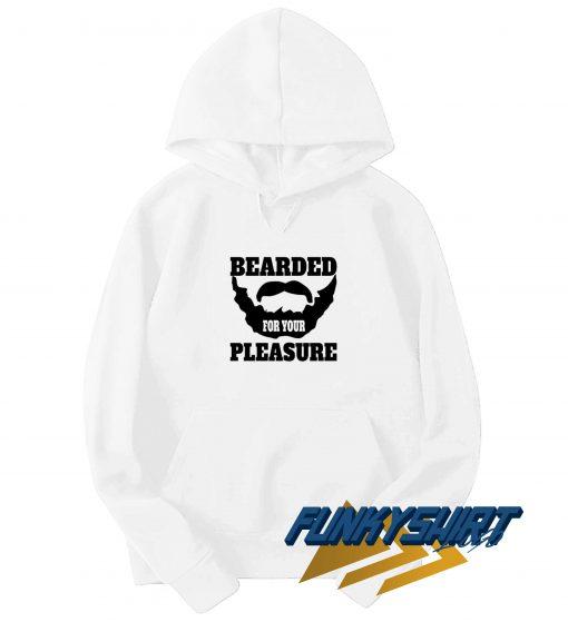 Bearded For Your Pleasure Hoodie