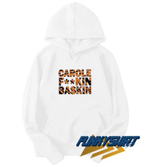 Carole Fuckin Baskin Hoodie
