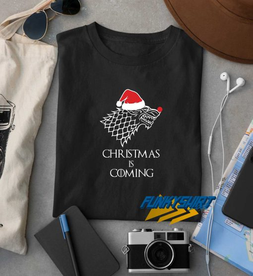 Christmas Is Coming t shirt