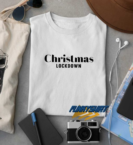 Christmas Lockdown t shirt