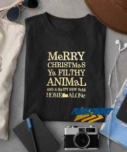 Christmas Ya Filthy Animal t shirt