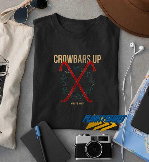 Crowbars Up Harry Mary t shirt