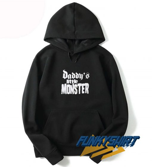 Daddys Little Monster Hoodie