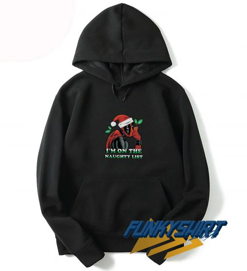 Deadpool Santa Im OnThe Naughty List Hoodie