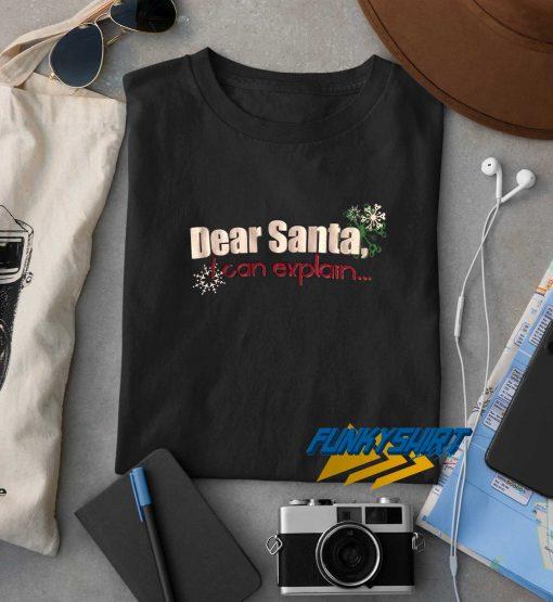 Dear Santa I Can Explain Logo t shirt