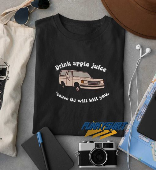 Drink Apple Juice Graphic t shirt