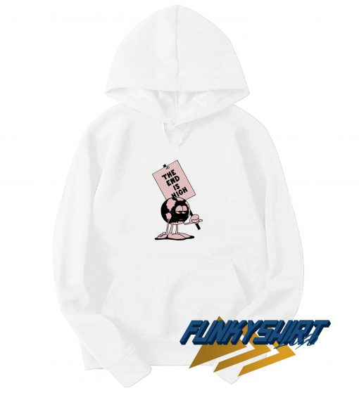 Earth The End Is High Hoodie
