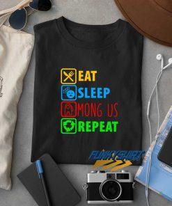 Eat Sleep Among Us Repeat t shirt