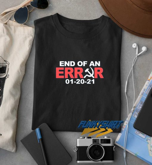 End Of An Error Graphic t shirt