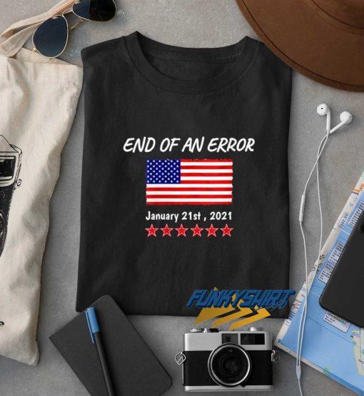 End Of An Error Political t shirt