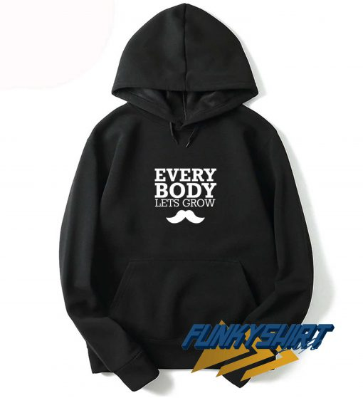 Everybody Lets Grow Moustache Hoodie