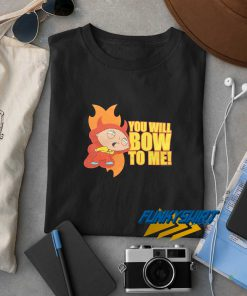 Family Guy Stewie Bow To Me t shirt