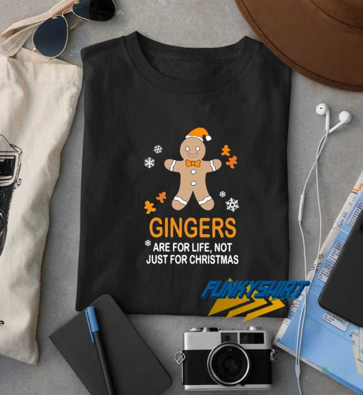 Gingers Are For Life Christmas t shirt