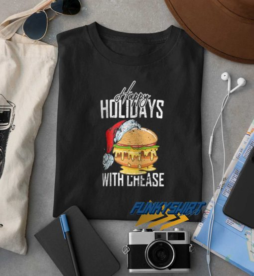 Happy Holiday With Cheese Graphic t shirt