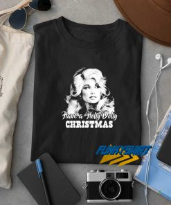 Have A Holly Dolly Christmas New t shirt