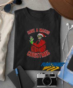 Have A Macho Man Christmas t shirt