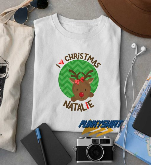 I Love Christmas Natalie t shirt