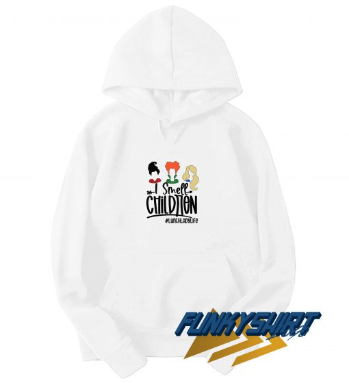 I Smell Children Lunch Lady Life Hoodie