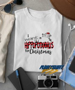 I Want A Hippopotamus For Christmas t shirt