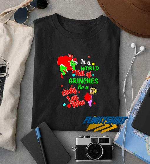 In A World Full Of Grinches New t shirt