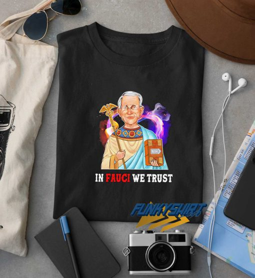 In Fauci We Trust Heart t shirt
