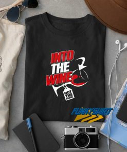 Into The Wine Glass t shirt