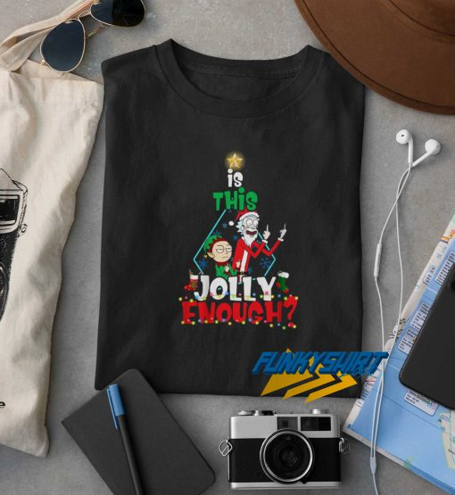 Is This Jolly Enough Rick Morty Christmas t shirt