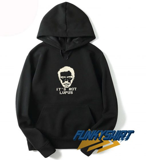 Its Not Lupus Hoodie