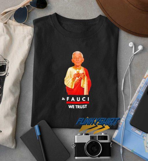 Jesus In Fauci We Trust t shirt