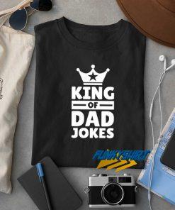 King Of Dad Jokes t shirt