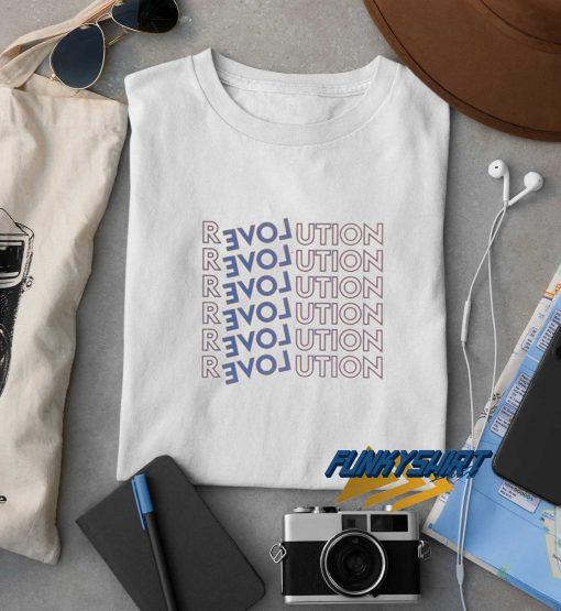 Love Revolution t shirt