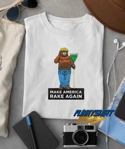 Make America Rake Again t shirt