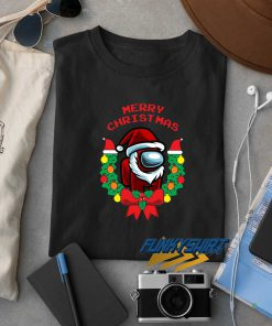 Merry Christmas Among Us t shirt