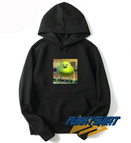 Mike Wazowski Sully Face Meme Hoodie