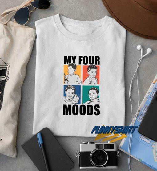 My Four Moods t shirt