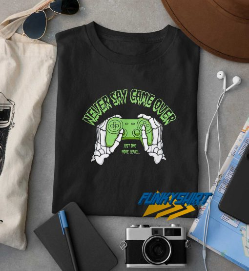Never Say Game Over Stick Skeleton t shirt