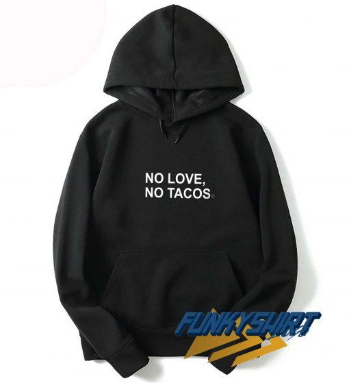 No Love No Tacos Classic Hoodie