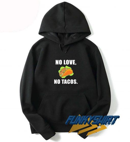 No Love No Tacos Food Hoodie