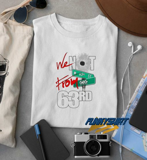 Not From 63rd t shirt