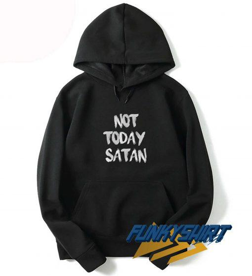 Not Today Satan Art Hoodie