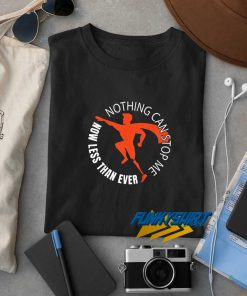 Nothing Can Stop Me t shirt