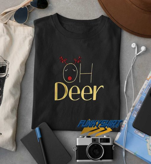 Oh Deer Slogan Christmas t shirt
