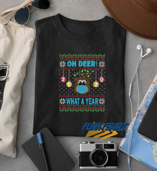 Oh Deer What A Year Christmas t shirt